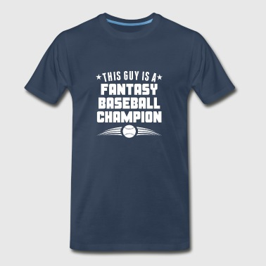 This Guy Is A Fantasy Baseball Champion - Men's Premium T-Shirt
