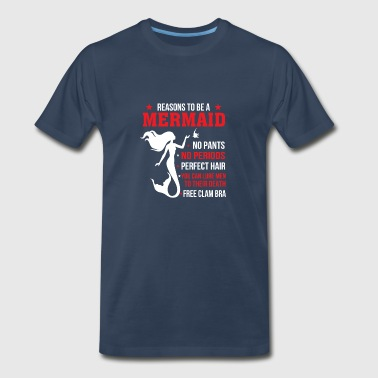 Reasons To Be A Mermaid No Pants No Periods Perfe - Men's Premium T-Shirt