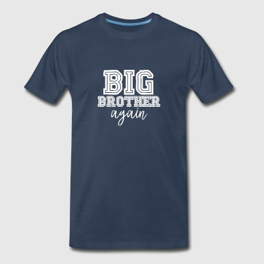 Big Brother Again Sporty Big Brother Again T-Shirt Family Shirt for Proud Bro - Men's Premium T-Shirt