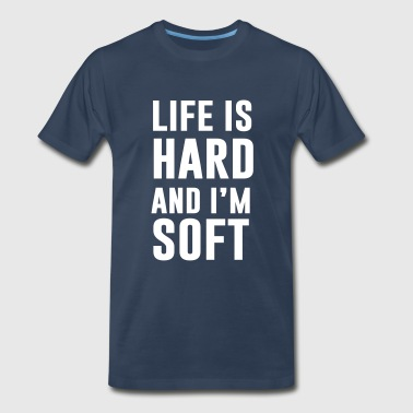 Life is hard - Men's Premium T-Shirt