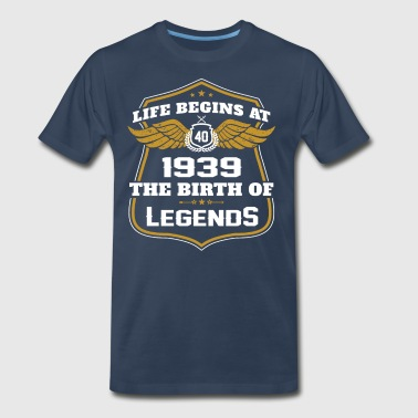 Life Beigns At 1939 The Birth Of Legends - Men's Premium T-Shirt