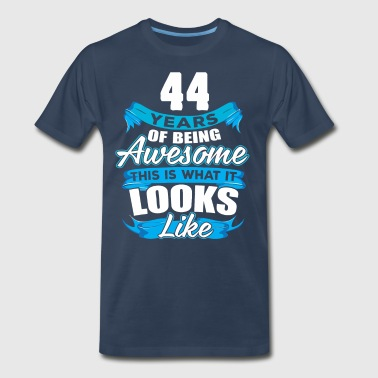 44 Year Old 44 Years Of Being Awesome Looks Like - Men's Premium T-Shirt
