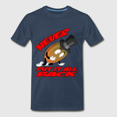 THE NEVER PUT IT ALL BACK PENNY - Men's Premium T-Shirt