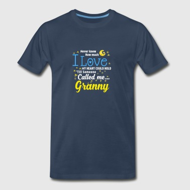 Never knew how much I love my heart could hold till someone called me Granny Funny Shirts Gifts - Men's Premium T-Shirt