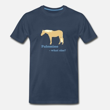 Funny With Horse Motifs Palomino --What else? - Men's Premium T-Shirt