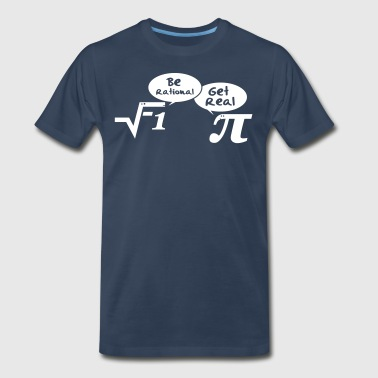 Be rational, get real - mathematics - Men's Premium T-Shirt
