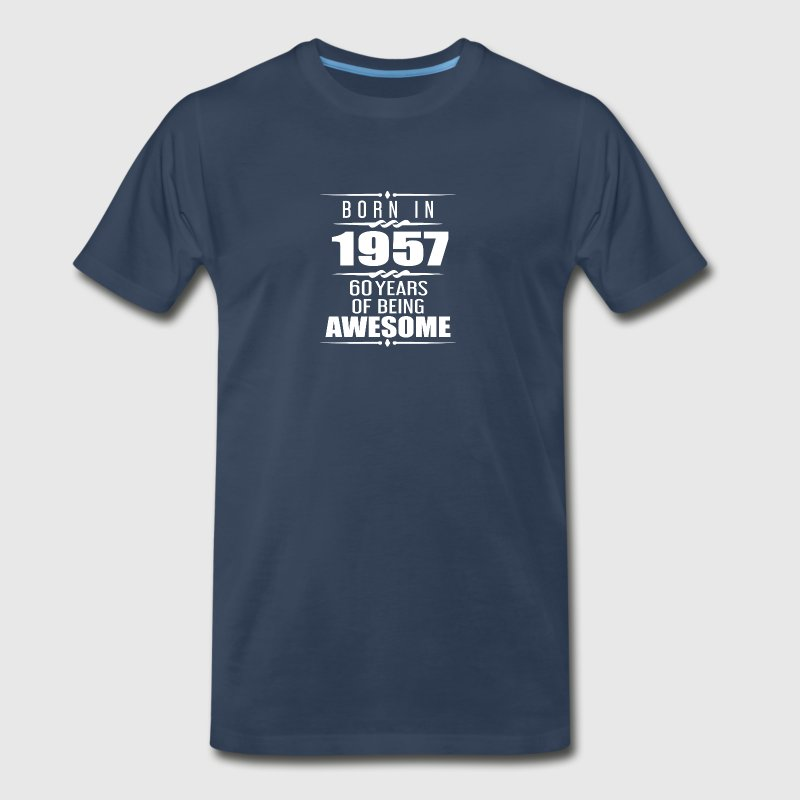 Born in 1957 60 Years of Being Awesome - Men's Premium T-Shirt
