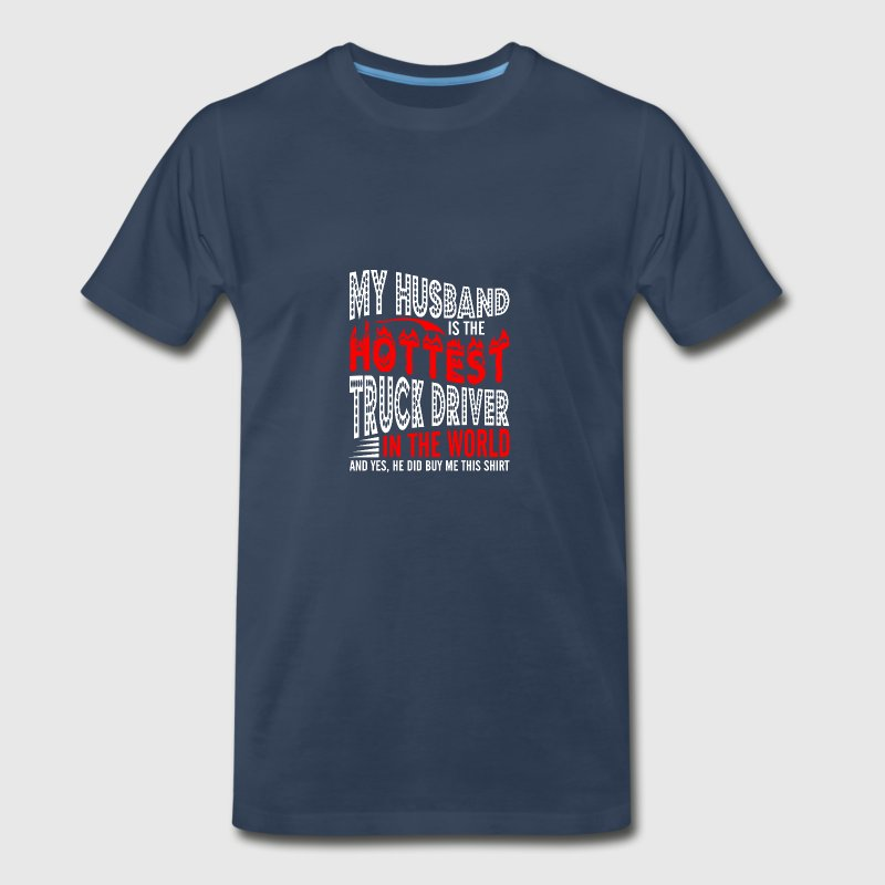 My Husband Is The Hottest Truck Driver - Men's Premium T-Shirt