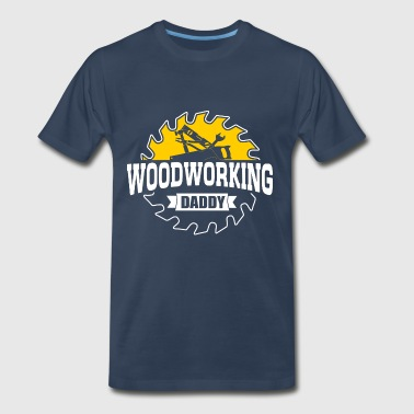 Woodworking Daddy - Men's Premium T-Shirt