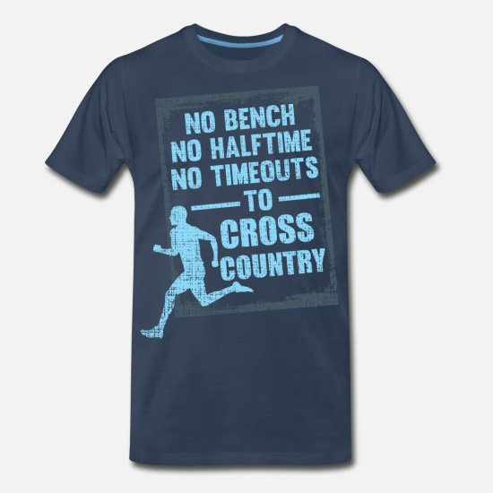 Triathlon T-Shirts - No Bench No Halftime No Timeouts to Cross Country - Men's Premium T-Shirt navy