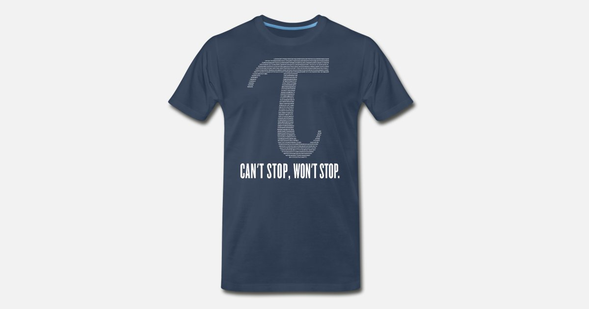a1943b2f7 Men's Premium T-ShirtTau Can't Stop Won't Stop Pi Day Tee Funny Geek