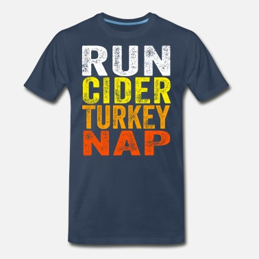 Cider Run Cider Turkey Nap graphic Thanksgiving Turkey - Men's Premium T-Shirt