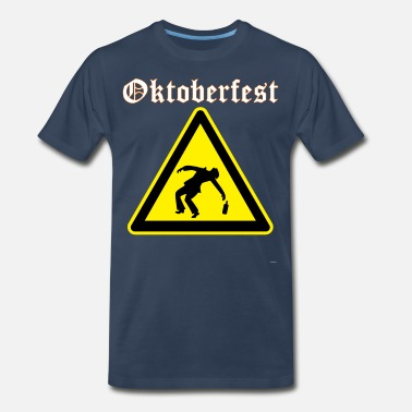 Munich Funny Oktoberfest Drunk Sign Tee Shirt - Men's Premium T-Shirt