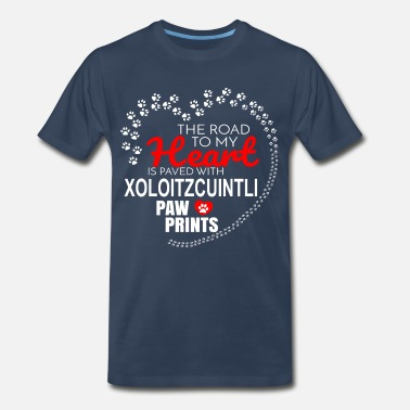 Paw Print The Road To My Heart Is Paved With Xoloitzcuintli - Men's Premium T-Shirt