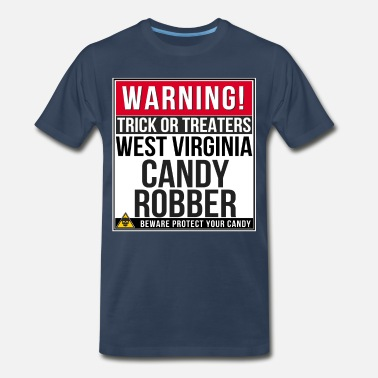 Virginia Funny Warning! West Virginia Candy Robber - Men's Premium T-Shirt