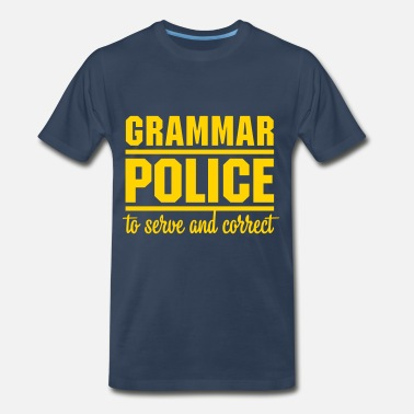 Serve Grammar Police - Men's Premium T-Shirt