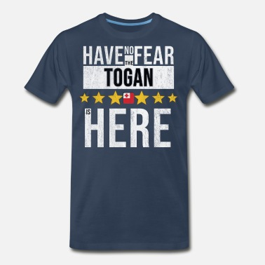 Tonga Have No Fear The Togan Is Here - Men's Premium T-Shirt