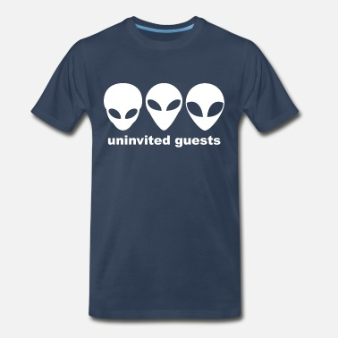 Ufo Small and Tall Grey Aliens are Uninvited Guests - Men's Premium T-Shirt