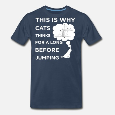 Math Nerd That s why the cat thinks for a long time before j - Men's Premium T-Shirt