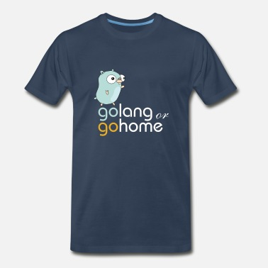 Golang golang or gohome - Men's Premium T-Shirt