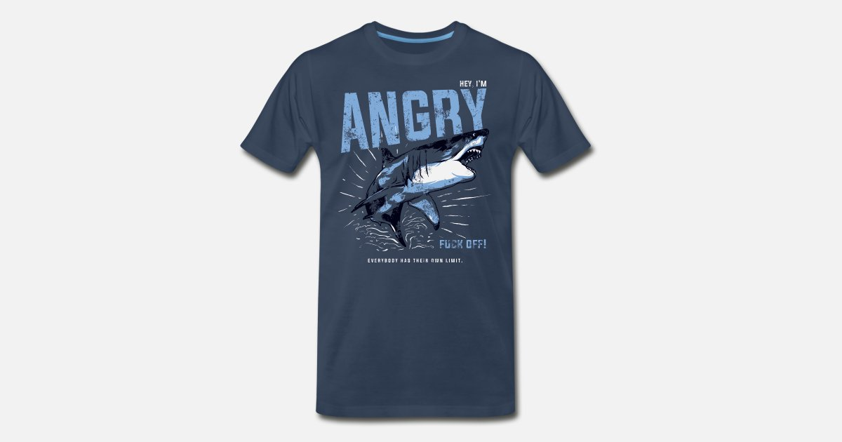f65084b7 Animal Angry Shark Slogan - I'm Angry Fuck Off!!! Men's Premium T-Shirt |  Spreadshirt