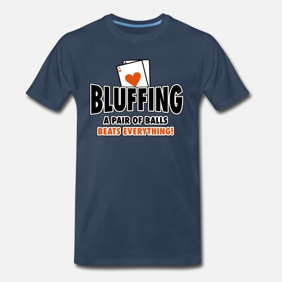 Poker T-Shirts - Bluffing - a pair of balls beats everything - Men's Premium T-Shirt navy