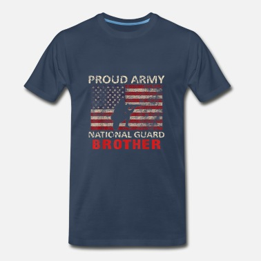 Army Baby Proud Army National Guard Brother 4th July shirt - Men's Premium T-Shirt