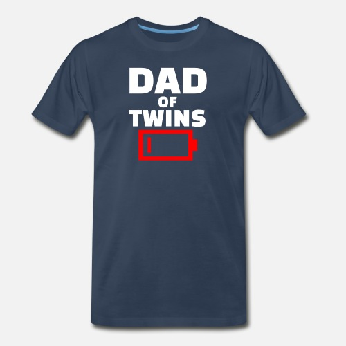 7fc9bbc5b Twins T-Shirts - Tired Dad Of Twins Fathers Day Funny Low Battery - Men's.  Do you want to edit the design?
