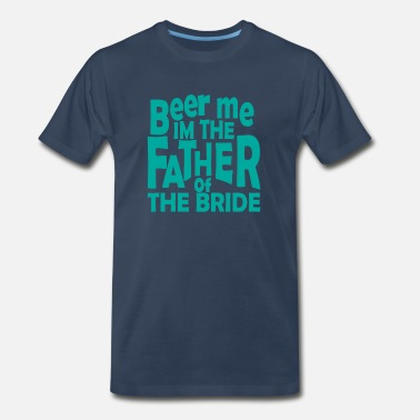 Reception Father bride wedding saying gift - Men's Premium T-Shirt