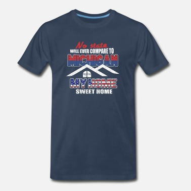 Veteran Memorial Day Michigan Home Sweet Home - Men's Premium T-Shirt