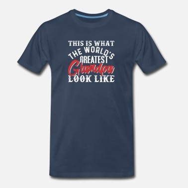Old Man This Is What The World's Greatest Grandpa - Men's Premium T-Shirt