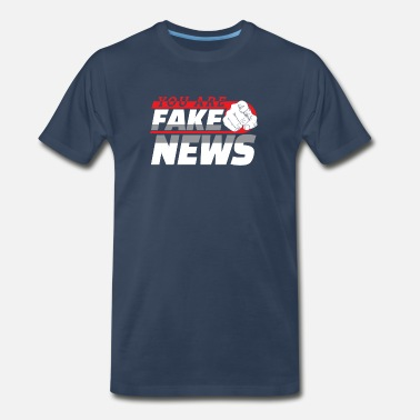 Governor You Are Fake News Politics News Gift - Men's Premium T-Shirt