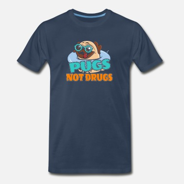 The Grudge Pugs Not Drugs Mops Dogs Grudge Pug Pet Gift - Men's Premium T-Shirt