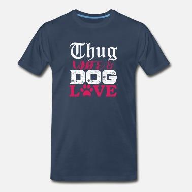 aabf314bc95f Thug Life Dog Love design dogs paw - Men s Premium T-Shirt