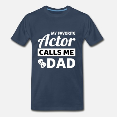 Cast Acting Actor Actress Dad Fathers Day Gift - Men's Premium T-Shirt
