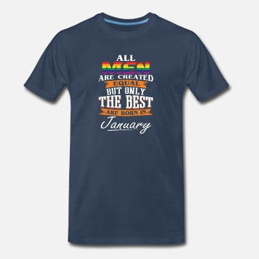 The Best Are Born In January - Men's Premium T-Shirt