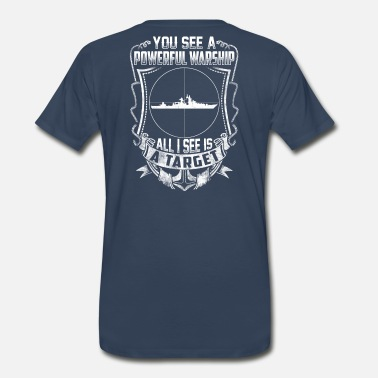 Usn US Navy Submariner - All I see is a target. - Men's Premium T-Shirt