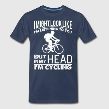 In My Head I'm Cycling - Men's Premium T-Shirt