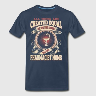 The Luckiest Become Pharmacist Moms - Men's Premium T-Shirt