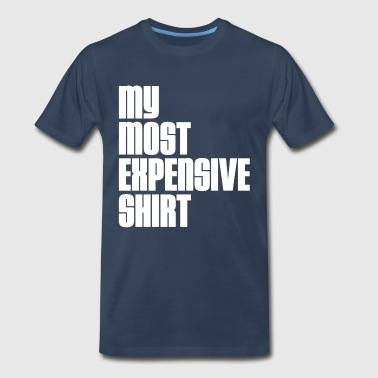 MOST EXPENSIVE ONE - Men's Premium T-Shirt