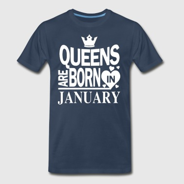 Queens January gift Birthday - Men's Premium T-Shirt