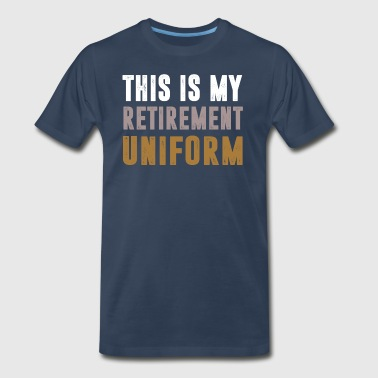 This Is My Retirement Uniform - Men's Premium T-Shirt