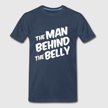 The Man Behind the Belly funny dad to be - Men's Premium T-Shirt