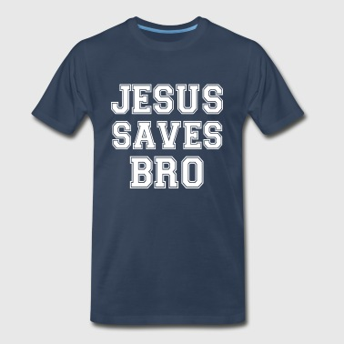 Jesus Saves Bro funny - Men's Premium T-Shirt