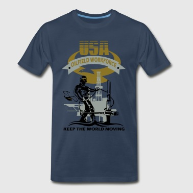 USA Oil Rig Workforce Keep The World Moving - Men's Premium T-Shirt
