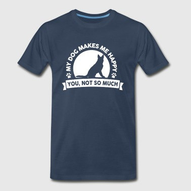 My dog make me happy. - Men's Premium T-Shirt