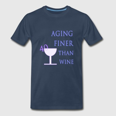 40 Aging Like Wine - Men's Premium T-Shirt