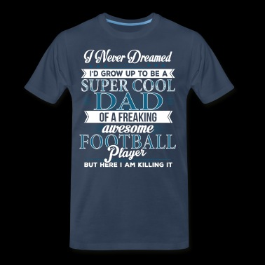 Super Cool Football Dad - Men's Premium T-Shirt
