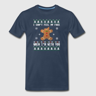 I Can t Feel My Gingerbread Face When I m With You - Men's Premium T-Shirt