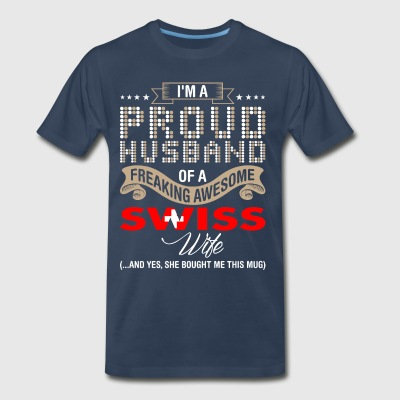 Im A Proud Husband Of A Freaking Awesome Swiss Wif - Men's Premium T-Shirt